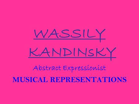 Abstract Expressionist MUSICAL REPRESENTATIONS
