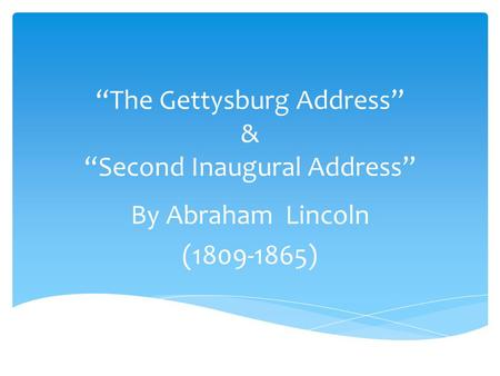 """The Gettysburg Address"" & ""Second Inaugural Address"""