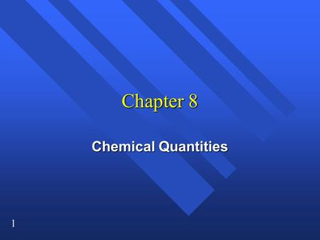 1 Chapter 8 Chemical Quantities. 2 How you measure how much? How you measure how much? n You can measure mass, n or volume, n or you can count pieces.