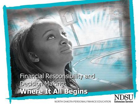 NEFE High School Financial Planning Program Unit One - Your Financial Plan: Where It All Begins Financial Responsibility and Decision Making: Where It.