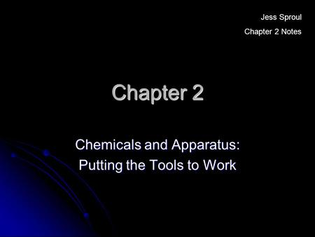 Chemicals and Apparatus: Putting the Tools to Work