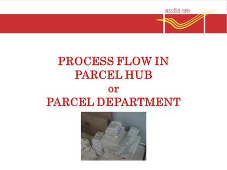 PROCESS FLOW IN PARCEL HUB or PARCEL DEPARTMENT