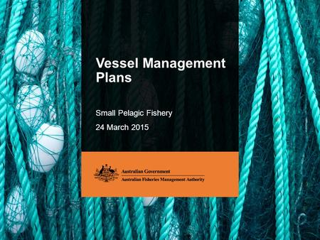 Vessel Management Plans Small Pelagic Fishery 24 March 2015.