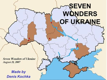 SEVEN WONDERS OF UKRAINE Made by Denis Kochka. MENU Seven wonders of Ukraine Let's play! Goodbye!