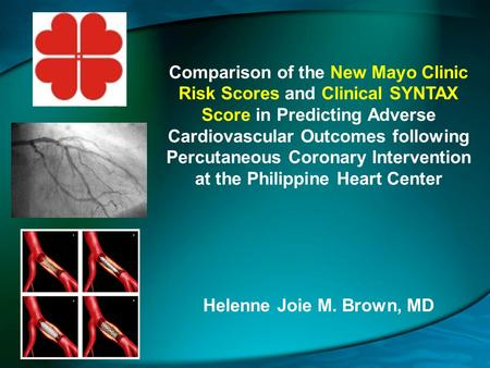 Comparison of the New Mayo Clinic Risk Scores and Clinical SYNTAX Score in Predicting Adverse Cardiovascular Outcomes following Percutaneous Coronary Intervention.