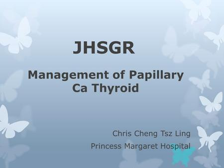 Management of Papillary Ca Thyroid
