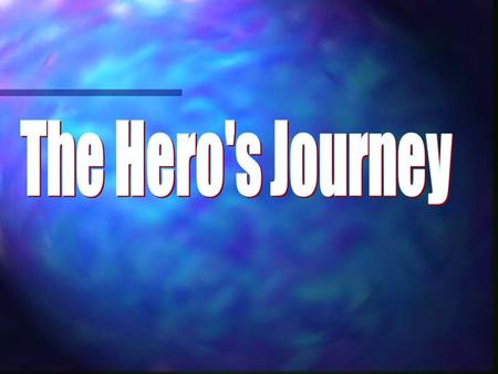 The Hero's Journey.