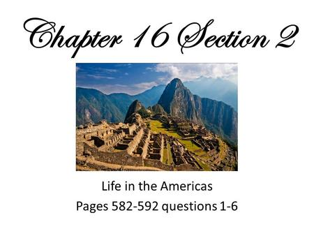 Life in the Americas Pages questions 1-6