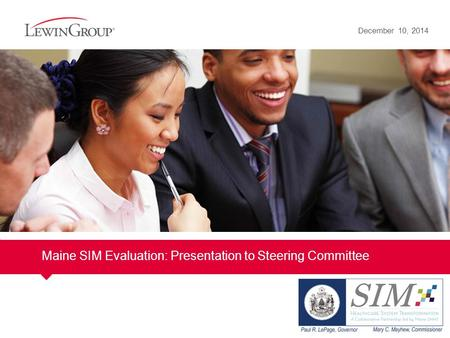 Maine SIM Evaluation: Presentation to Steering Committee December 10, 2014.