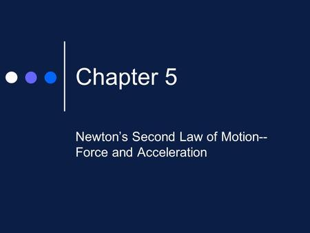 Newton's Second Law of Motion--Force and Acceleration
