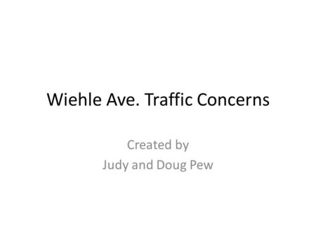 Wiehle Ave. Traffic Concerns Created by Judy and Doug Pew.