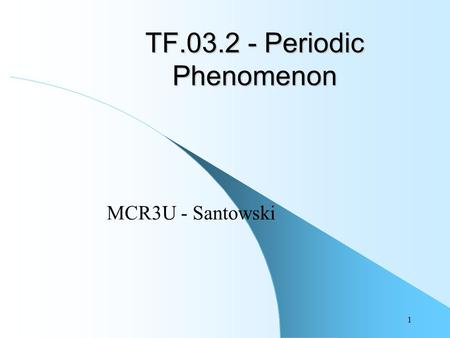 1 TF.03.2 - Periodic Phenomenon MCR3U - Santowski.