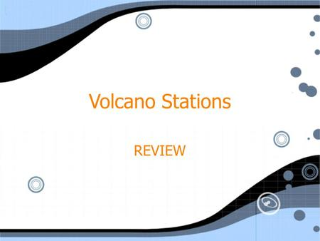 Volcano Stations REVIEW. QUESTION #1 1.How are volcanoes considered both constructive and destructive forces in geology?