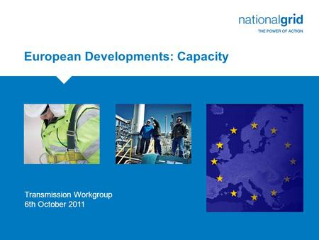 European Developments: Capacity Transmission Workgroup 6th October 2011.
