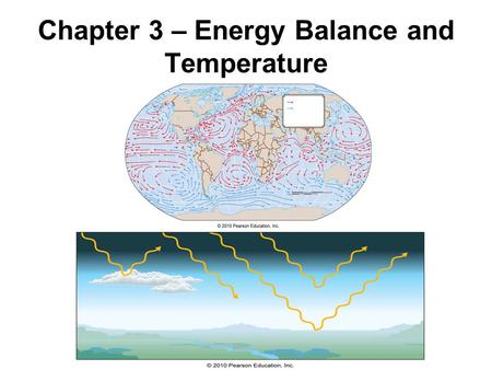 Chapter 3 – Energy Balance and Temperature. The Fate of Solar Radiation We owe it all to the sun… 3 things can happen to solar (and all) radiation: 1)