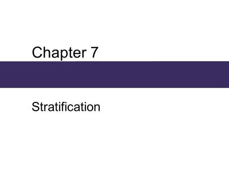Chapter 7 Stratification.