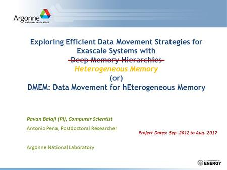 Exploring Efficient Data Movement Strategies for Exascale Systems with Deep Memory Hierarchies Heterogeneous Memory (or) DMEM: Data Movement for hEterogeneous.