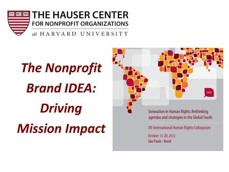 The Nonprofit Brand IDEA: Driving Mission Impact.