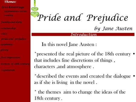 Themes: love &marriage appearance verses reality Pride and  Prejudice