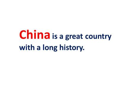 China is a great country with a long history.. There are many places of interest.
