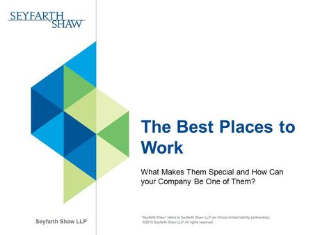 The Best Places to Work What Makes Them Special and How Can your Company Be One of Them?