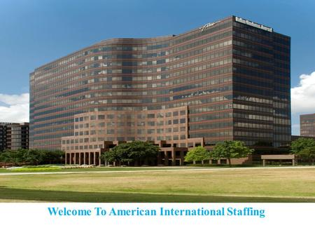 Welcome To American International Staffing. Our Dedication To You Here at American International Staffing, it is our goal to ensure that no companies.