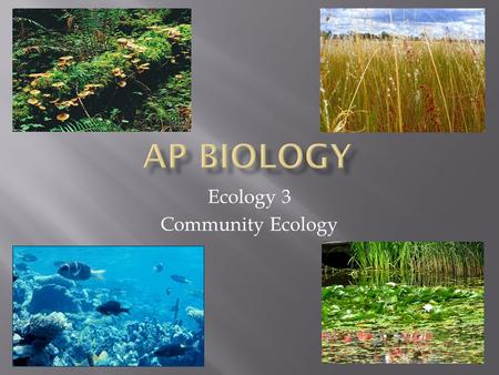 Ecology 3 Community Ecology.  A biological community is a group of populations of different species living close enough to interact.