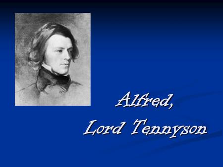 Alfred, Lord Tennyson. During middle age, he became the most famous During middle age, he became the most famous and celebrated poet of Victorian England.