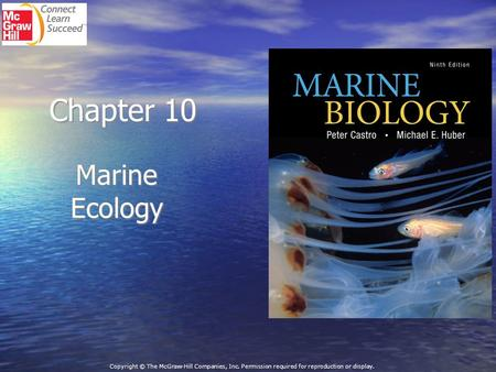 Chapter 10 Marine Ecology Copyright © The McGraw-Hill Companies, Inc. Permission required for reproduction or display.