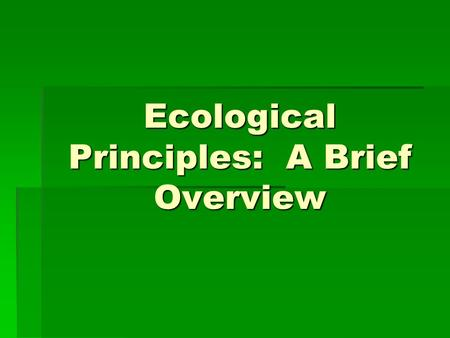 Ecological Principles: A Brief Overview