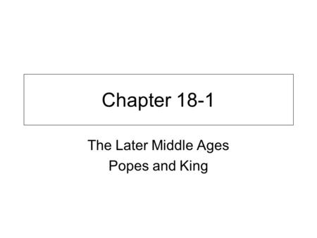 The Later Middle Ages Popes and King