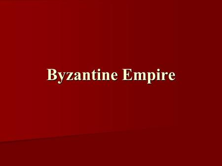 Byzantine Empire. Middle Ages / Medieval Period All the empires we have studied to this point have been referred to as ancient civilizations. All the.