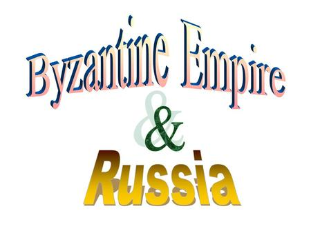 The Byzantine Empire and Russia (330-1613) After the fall of Rome, Greco-Roman heritage survived in the Byzantine empire. Traders and missionaries brought.