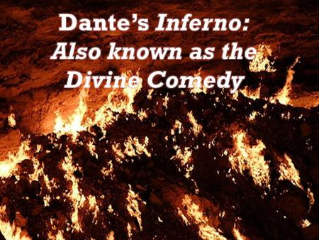 How does Dante use his life and his times in the Inferno? What do you already know about The Inferno?