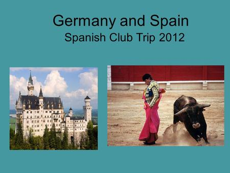 Germany and Spain Spanish Club Trip 2012. From Van Horne to Chicago Overnight Flight to Munich.