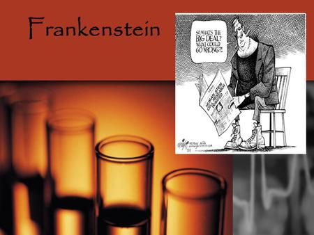 Frankenstein. Romanticism Characteristics:  The predominance of imagination over reason and formal rules  Primitivism  Love of nature  An interest.