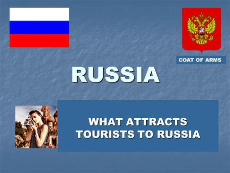 RUSSIA WHAT ATTRACTS TOURISTS TO RUSSIA COAT OF ARMS.