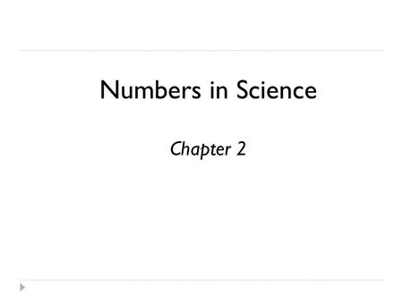 Numbers in Science Chapter 2 2.