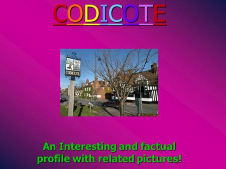 CODICOTECODICOTECODICOTECODICOTE An Interesting and factual profile with related pictures!
