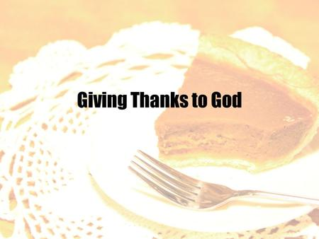 Giving Thanks to God.  Thanksgiving through Sacrifice. Thankful sacrifice to God brings peace. Thankful sacrifice includes faithfulness to God. Thankful.