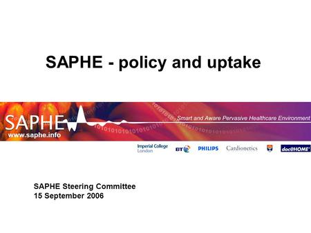 Www.saphe.info SAPHE - policy and uptake SAPHE Steering Committee 15 September 2006.