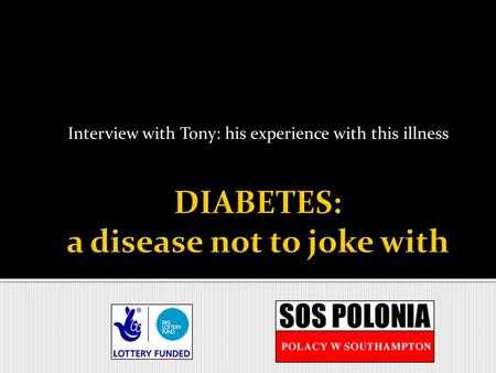 Interview with Tony: his experience with this illness.