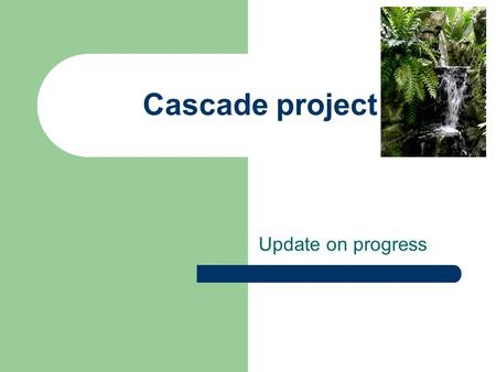 Cascade project Update on progress. Project aims To identify and implement appropriate technological support for the Department's courses which vary widely.
