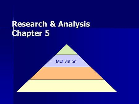 Research & Analysis Chapter 5 Motivation. Basic Motivational Concepts ** Review classroom vignettes--pg. 145 Basic Motivational Concepts ** Review classroom.