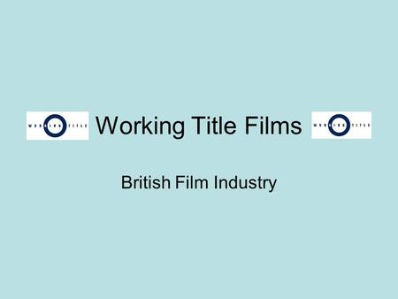 Working Title Films British Film Industry. Background Working Title Films is a British film production company, based in London. The company was founded.