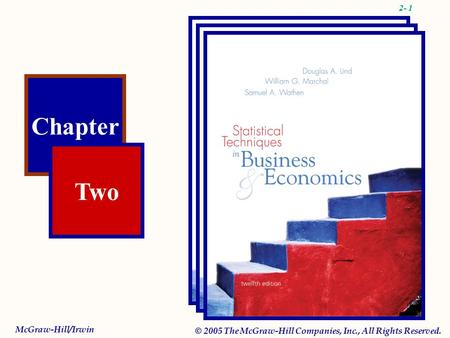 2- 1 Chapter Two McGraw-Hill/Irwin © 2005 The McGraw-Hill Companies, Inc., All Rights Reserved.