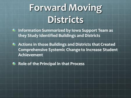 Forward Moving Districts Information Summarized by Iowa Support Team as they Study Identified Buildings and Districts Actions in those Buildings and Districts.