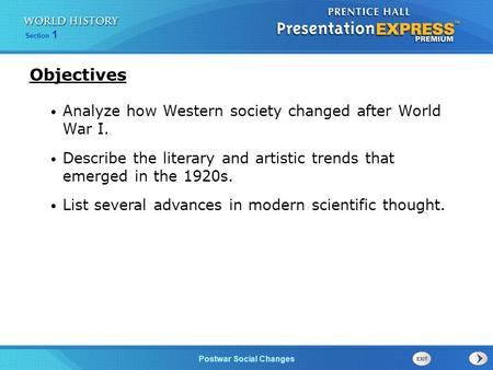 Objectives Analyze how Western society changed after World War I.