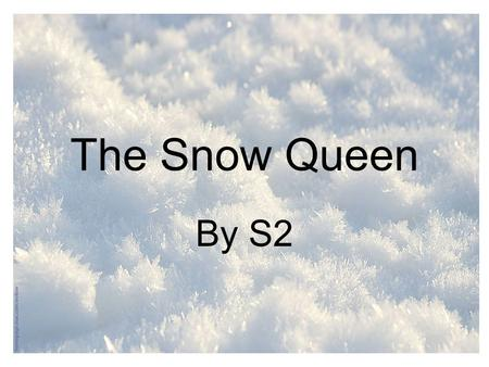 The Snow Queen By S2.