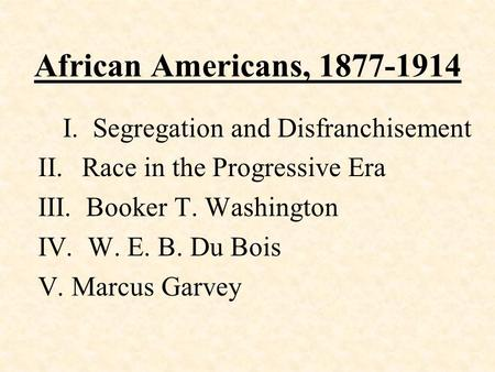 African Americans, I. Segregation and Disfranchisement